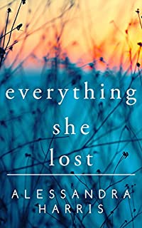 Everything She Lost by Alessandra Harris ebook deal