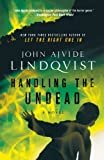 Handling the Undead, John Ajvide Lindqvist, 0312604521