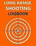 Long Range Shooting Logbook: Target, Handloading Logbook, Range Shooting Book,  Many Target Diagrams Give Shooting