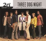 The Best Of Three Dog Night 20th Century Masters The Millennium Collection Best Of Three Dog Night