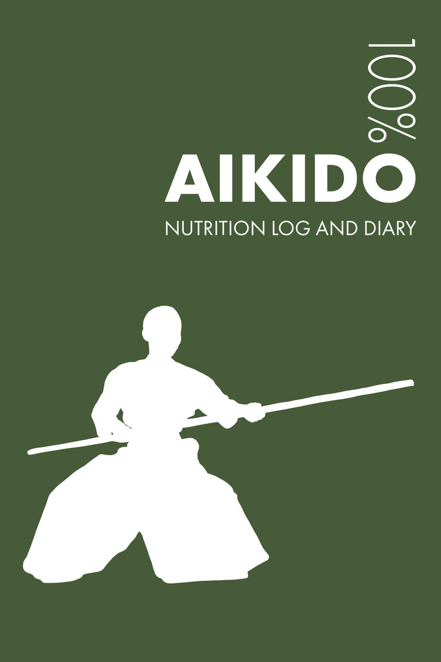 Aikido Sports Nutrition Journal Daily Aikido Nutrition Log And Diary For Practitioner And Instructor Notebooks Elegant 9781795852944 Amazon Com Books