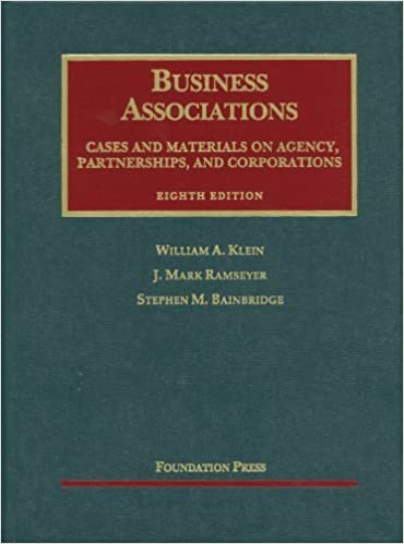 Klein, Ramseyer and Bainbridge's Business Associations, Cases and Materials on Agency, Partnerships, and Corporations, 8th (University Casebook Series) 8th (eighth) by Klein, William, Ramseyer, J., Bainbridge, Stephen (2012)