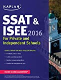 Kaplan SSAT & ISEE 2016: For Private and Independent School Admissions (Kaplan Test Prep)
