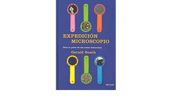 Expedicion microscopio / Microscopic Expedition: Tras la pista de las cosas diminutas / On the Trail of Tiny Things (Las Tres Edades / the Three Ages) ...