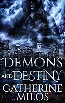 Demons and Destiny (Angels and Avalon Book 2) by [Milos, Catherine]