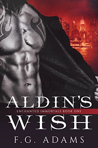 Aldin's Wish (Enchanted Immortals Book 1) by [Adams, F.G.]