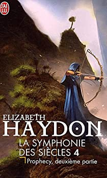 La Symphonie des siècles, tome 4 : Prophecy, deuxième partie par Haydon
