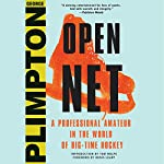 Open Net: A Professional Amateur in the World of Big-Time Hockey | George Plimpton,Denis Leary - foreword