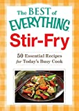 everything stir fry - Stir-Fry: 50 Essential Recipes for Today's Busy Cook (The Best of Everything®)