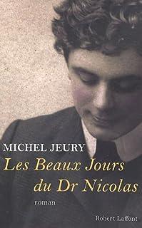 Les beaux jours du docteur Nicolas : roman, Jeury, Michel