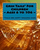 Grin Tails* for Children ~ Ages 6 to 106~, Roy Rummler, 1456399209