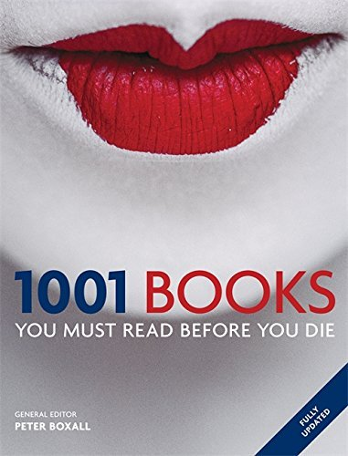 1001 Books You Must Read Before You Die by Peter Boxall (2012-10-01)