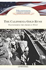 The California Gold Rush: Transforming the American West (Milestones in American History) Kindle Edition