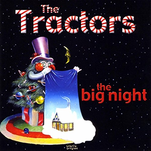 The Big Night (The Tractors Boogie Woogie Choo Choo Train)