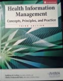 Health Information Management : Concepts, Principles, and Practice, Shaw, Patricia L. and Elliott, Chris, 1584262176