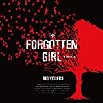 The Forgotten Girl: A Thriller   Rio Youers