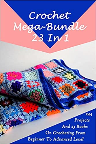 Buy Crochet Mega Bundle 23 In 1 244 Projects And 23 Books On