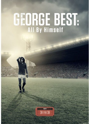ESPN Films 30 for 30: George Best- All By Himself (Best Of George Best)