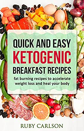 Quick and Easy Ketogenic Breakfast Recipes: fat burning