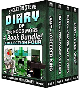 Diary Book Minecraft Series - Skeleton Steve & the Noob Mobs Collection 4: Unofficial Minecraft Books for Kids, Teens, & Nerds - Adventure Fan Fiction ...
