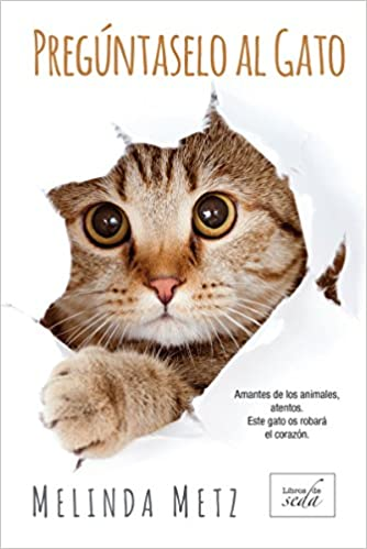 PREGÚNTASELO AL GATO: Amazon.es: Melinda Metz, Emilio Vadillo Pinilla: Libros