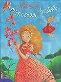 Historias de Princesas y Hadas, Editors of Larousse (Mexico), 9702214491