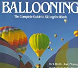 img - for Ballooning: The Complete Guide to Riding the Winds by Dick Wirth (1991-03-06) book / textbook / text book