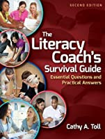 The Literacy Coachs Survival Guide: Essential Questions and Practical Answers, 2nd Edition Front Cover