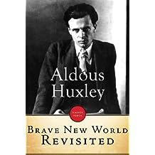 Brave New World Revisited: A Novel