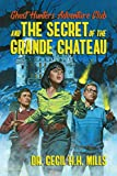 Ghost Hunters Adventure Club and the Secret of the Grande Chateau: more info