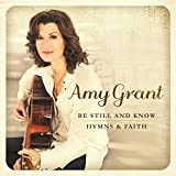 Be Still And Know... Hymns & Faith