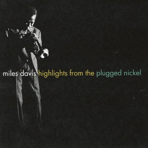 Highlights From Plugged Nickel (Miles Davis Complete Live At The Plugged Nickel)