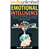 Emotional Intelligence: How They Determine Our Success - Increase Your EQ by Mastering Your Emotions (emotional intelligence, interpersonal skills, interpersonal communication Book 1)