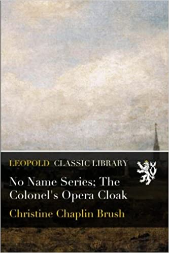 No Name Series: The Colonel's Opera Cloak