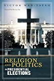 Religion and Politics in Presidential Elections, Victor Wantatah, 1479704008