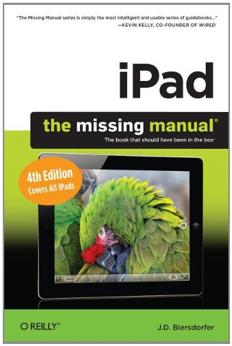 [PDF] iPad: The Missing Manual, 4th Edition Free Download | Publisher : O'Reilly Media | Category : Computers & Internet | ISBN 10 : 1449316182 | ISBN 13 : 9781449316181