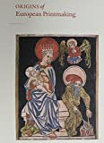 img - for Origins of European Printmaking: Fifteenth-Century Woodcuts and Their Public book / textbook / text book