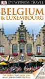 Eyewitness Travel Guides Belgium and Luxembourg, DK Publishing, 0756695058