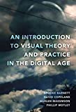 An Introduction to Visual Theory and Practice in the Digital Age