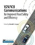 V2V/V21 Communications for Improved Road Safety and Efficiency, Ronald K. Jurgen, 0768077257