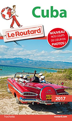 guide du routard cuba 2017 french edition