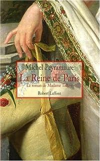 La reine de Paris : le roman de madame Tallien