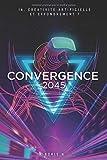 Convergence 2045: IA, créativité artificielle et effondrement ?
