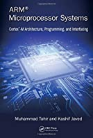 ARM Microprocessor Systems: Cortex-M Architecture, Programming, and Interfacing Front Cover