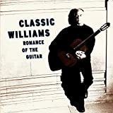 Classical Music : Classic Williams: Romance of the Guitar