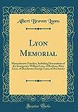 Lyon Memorial: Massachusetts Families, Including Descendants of the Immigrants William Lyon, of Roxbury, Peter Lyon, of Dorchester, George Lyon, of Dorchester (Classic Reprint)