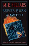 Never Burn a Witch: A Rowan Gant Investigation