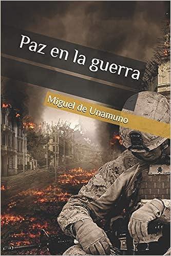 Paz en la guerra: Amazon.es: de Unamuno, Miguel: Libros