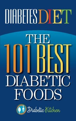 Diabetes Diet: The 101 Best Diabetic Foods (Diabetic 101)