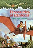 Dinosaurios al atardecer (La casa del arbol) (Spanish Edition)